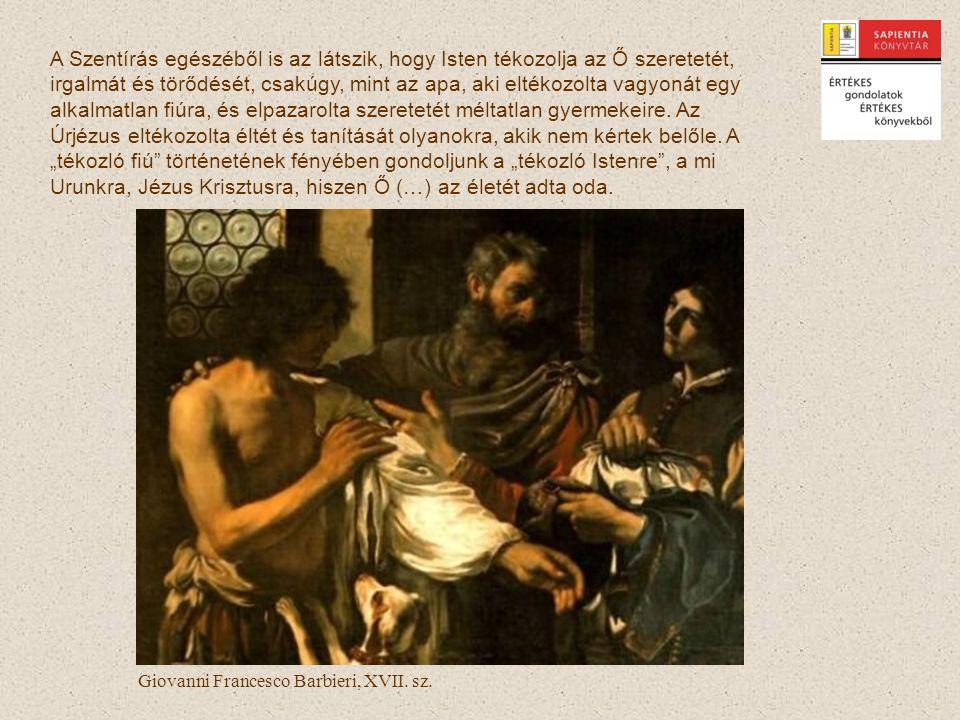 Giovanni Francesco Barbieri, XVII. sz. A Szentírás egészéből is az látszik, hogy Isten tékozolja az Ő szeretetét, irgalmát és törődését, csakúgy, mint