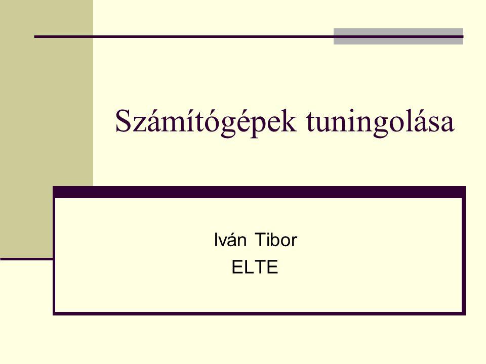 Számítógépek tuningolása Iván Tibor ELTE
