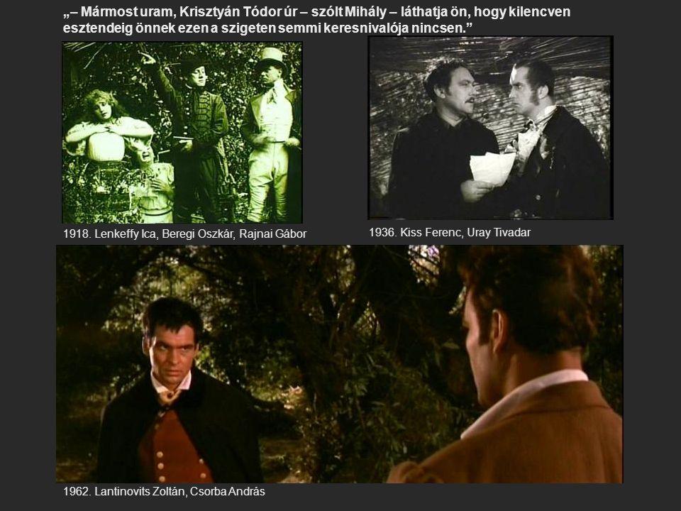"""""""– Mármost uram, Krisztyán Tódor úr – szólt Mihály – láthatja ön, hogy kilencven esztendeig önnek ezen a szigeten semmi keresnivalója nincsen."""" 1918."""