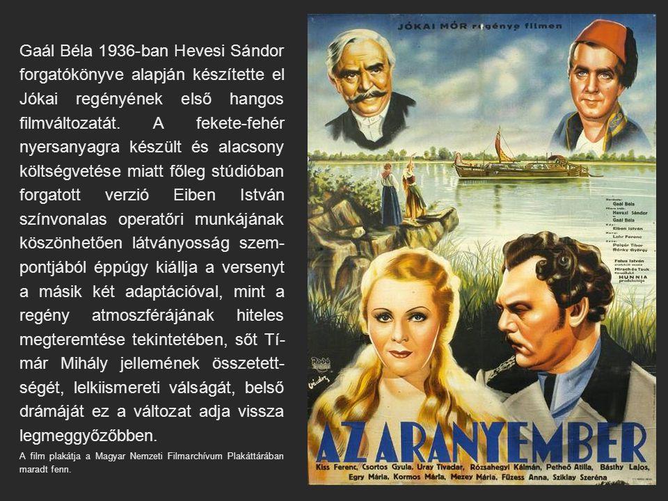 Gaál Béla 1936-ban Hevesi Sándor forgatókönyve alapján készítette el Jókai regényének első hangos filmváltozatát. A fekete-fehér nyersanyagra készült
