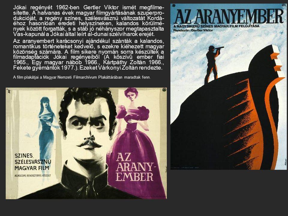 Jókai regényét 1962-ben Gertler Viktor ismét megfilme- sítette. A hatvanas évek magyar filmgyártásának szuperpro- dukcióját, a regény színes, szélesvá