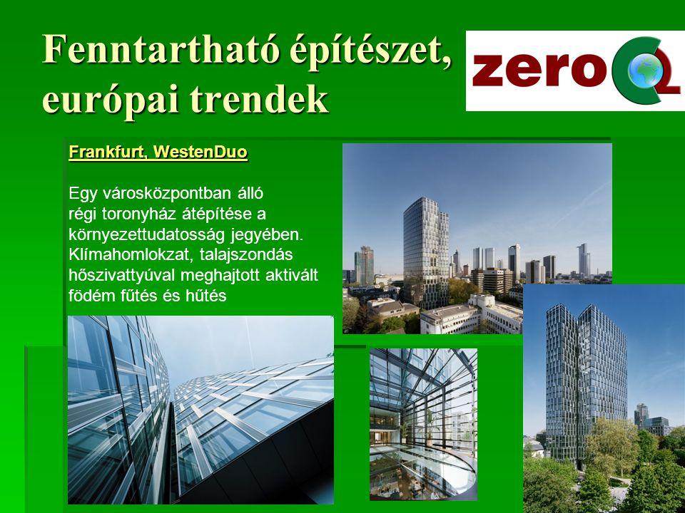 Fenntartható építészet, európai trendek Ausztria  Ausztria a passzívházak és a megújuló energiák alkalmazása területén nagyhatalom.