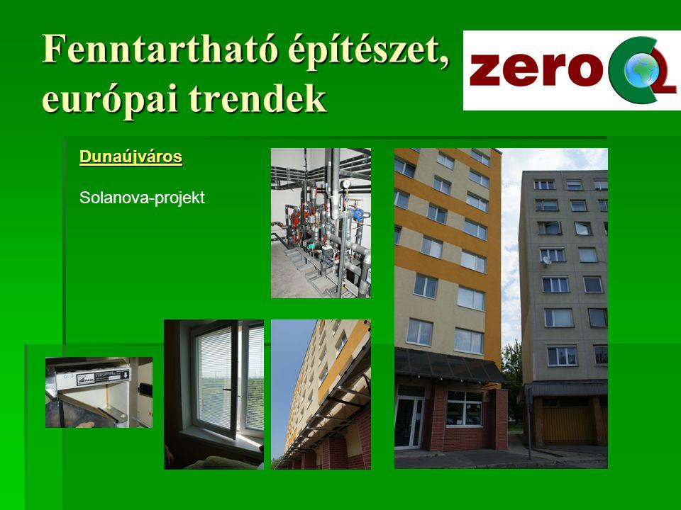 Fenntartható építészet, európai trendek Kőröshegy Hírmérnökségi telep ZERO CO 2 kibocsátású irodaház Property Awards 2008: A leginkább környezettudatos, fenntartható projekt I.