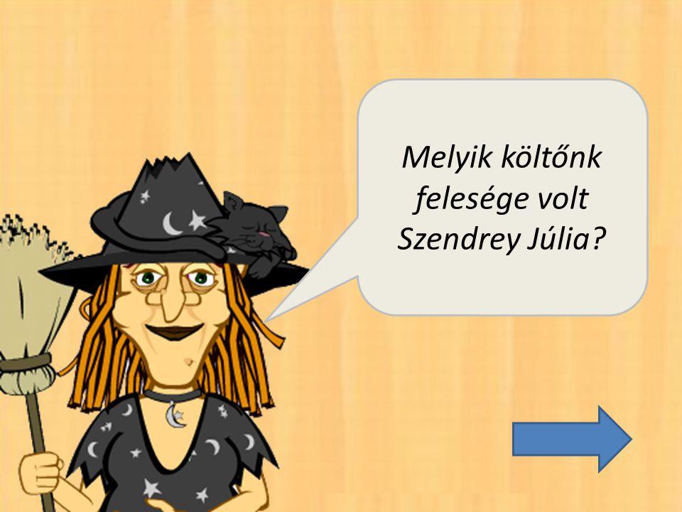 Melyik költőnk felesége volt Szendrey Júlia?