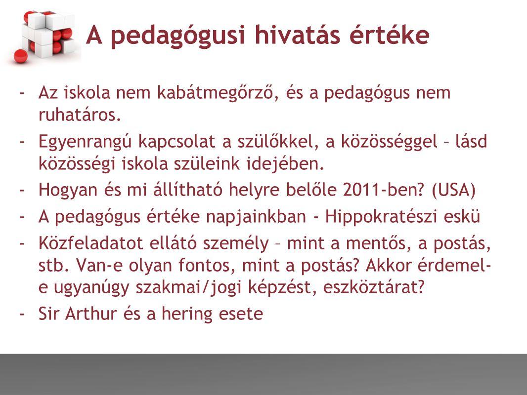 A pedagógusi hivatás értéke - Az iskola nem kabátmegőrző, és a pedagógus nem ruhatáros.