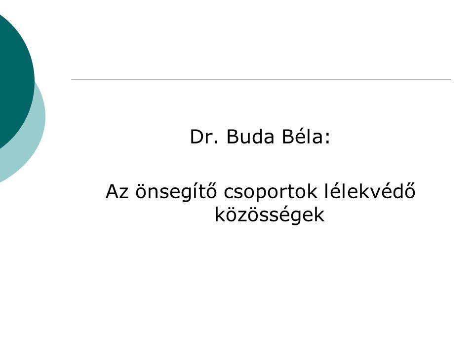 Dr. Buda Béla: Az önsegítő csoportok lélekvédő közösségek