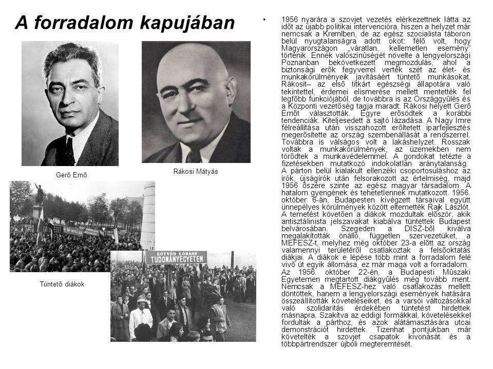 A forradalom kapujában •1956 nyarára a szovjet vezetés elérkezettnek látta az idõt az újabb politikai intervencióra, hiszen a helyzet már nemcsak a Kr