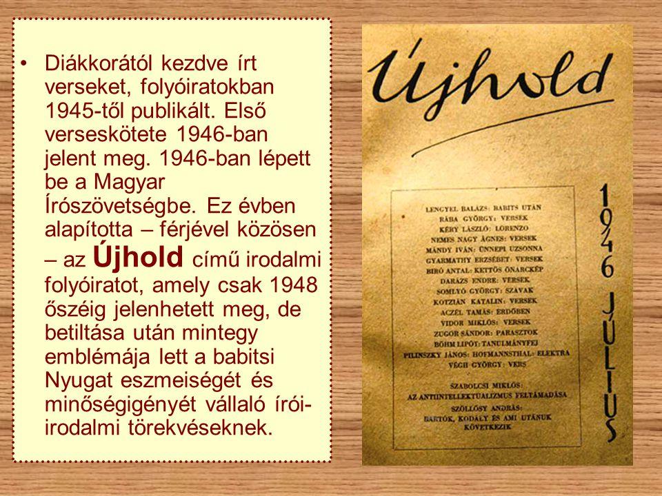 •Diákkorától kezdve írt verseket, folyóiratokban 1945-től publikált. Első verseskötete 1946-ban jelent meg. 1946-ban lépett be a Magyar Írószövetségbe