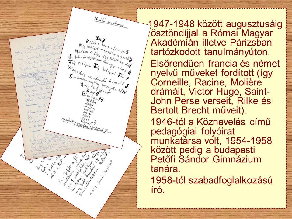 1947-1948 között augusztusáig ösztöndíjjal a Római Magyar Akadémián illetve Párizsban tartózkodott tanulmányúton. Elsőrendűen francia és német nyelvű