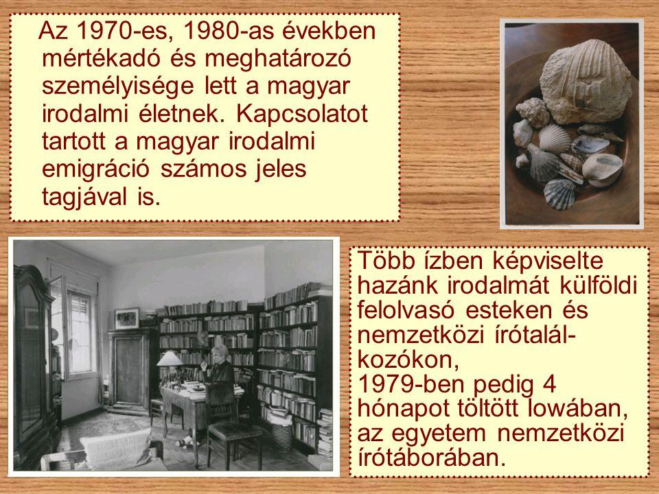 Az 1970-es, 1980-as években mértékadó és meghatározó személyisége lett a magyar irodalmi életnek. Kapcsolatot tartott a magyar irodalmi emigráció szám