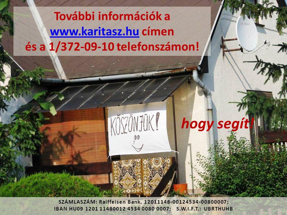 hogy segít. További információk a www.karitasz.hu címen és a 1/372-09-10 telefonszámon.