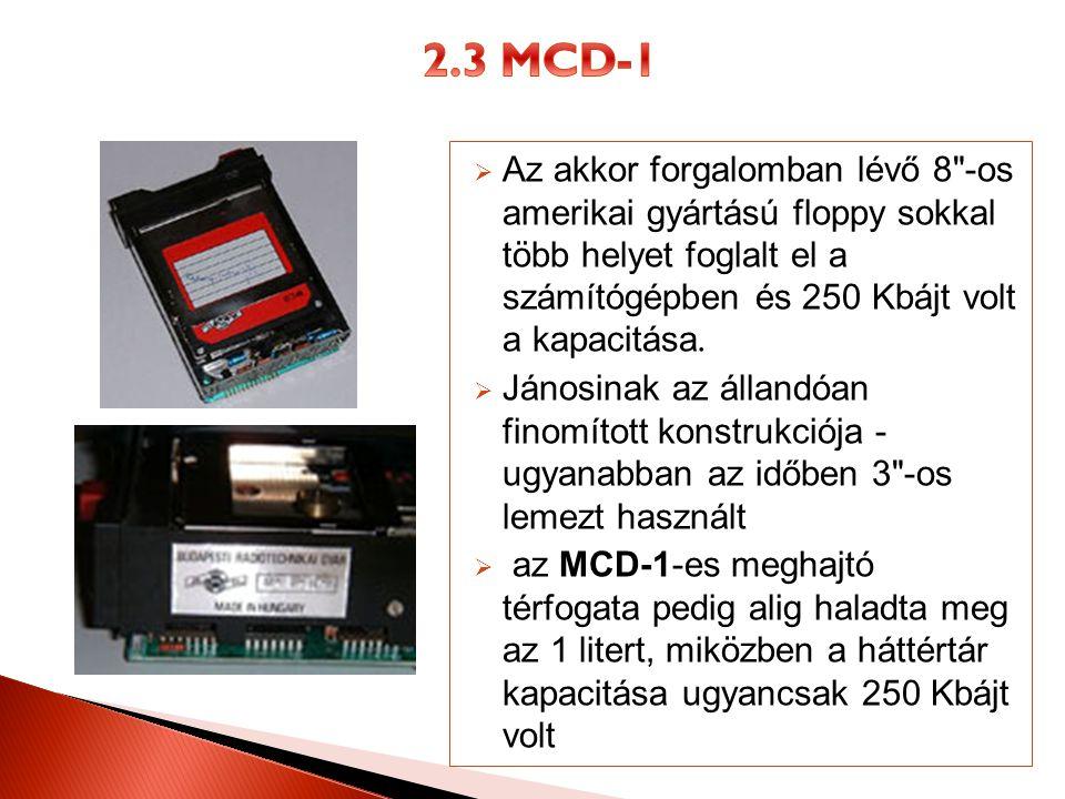  Az akkor forgalomban lévő 8 -os amerikai gyártású floppy sokkal több helyet foglalt el a számítógépben és 250 Kbájt volt a kapacitása.