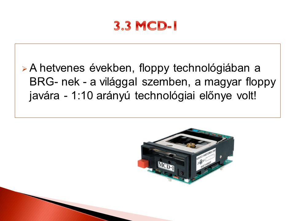  A hetvenes években, floppy technológiában a BRG- nek - a világgal szemben, a magyar floppy javára - 1:10 arányú technológiai előnye volt!