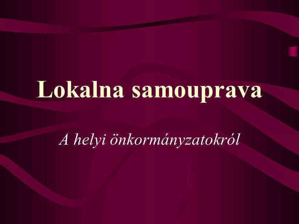 Lokalna samouprava A helyi önkormányzatokról