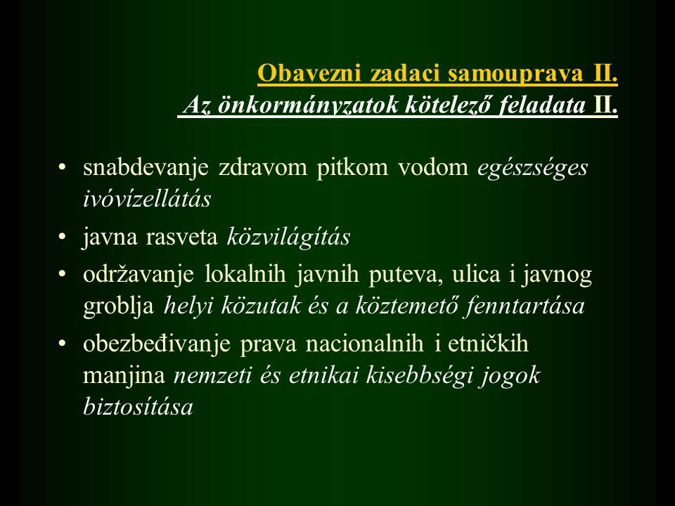 Obavezni zadaci samouprava II. Az önkormányzatok kötelező feladata II.