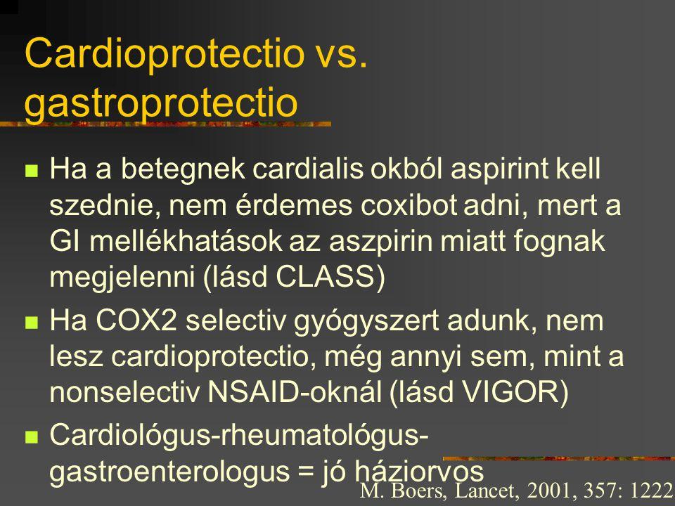 Cardioprotectio vs. gastroprotectio  Ha a betegnek cardialis okból aspirint kell szednie, nem érdemes coxibot adni, mert a GI mellékhatások az aszpir