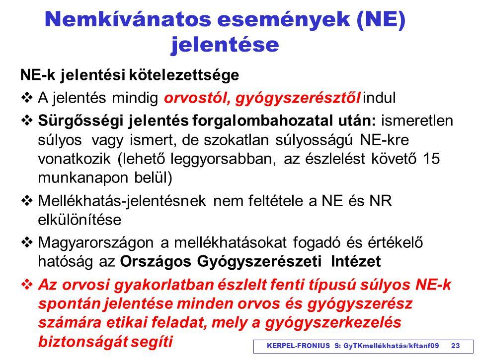 KERPEL-FRONIUS S: GyTKmellékhatás/kftanf09 23 NE-k jelentési kötelezettsége  A jelentés mindig orvostól, gyógyszerésztől indul  Sürgősségi jelentés