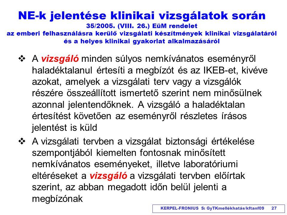 KERPEL-FRONIUS S: GyTKmellékhatás/kftanf09 27 NE-k jelentése klinikai vizsgálatok során 35/2005. (VIII. 26.) EüM rendelet az emberi felhasználásra ker