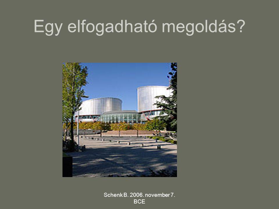 Schenk B. 2006. november 7. BCE Egy elfogadható megoldás?