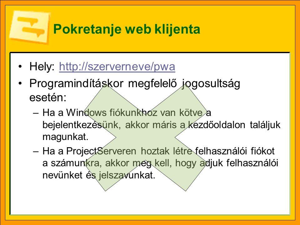 Pokretanje web klijenta •Hely: http://szerverneve/pwahttp://szerverneve/pwa •Programindításkor megfelelő jogosultság esetén: –Ha a Windows fiókunkhoz van kötve a bejelentkezésünk, akkor máris a kezdőoldalon találjuk magunkat.