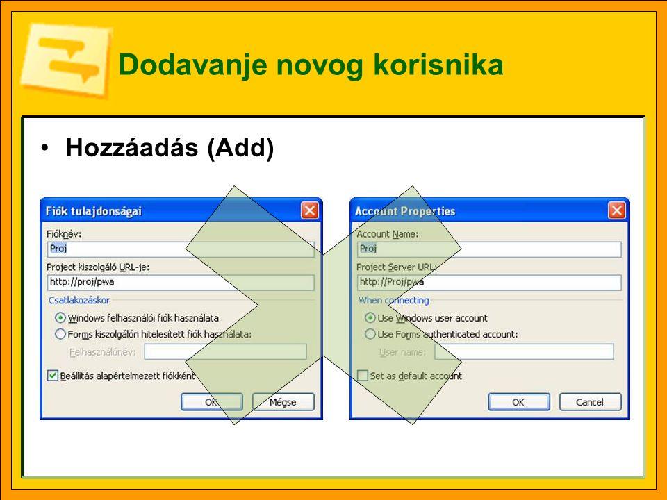 Dodavanje novog korisnika •Hozzáadás (Add)
