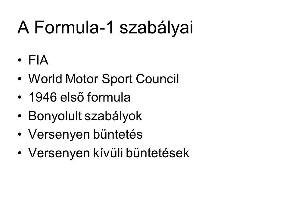 A Formula-1 története •1950 Silverstone •Korábbiak a gyökerek – 1894 Le Mans •1946, nem bajnoksági versenyek •Kezdetben Alfa Romeók és 40-50 éves férfiak versenye •1950-ben 7 vernysenyes világbajnokság •Max.