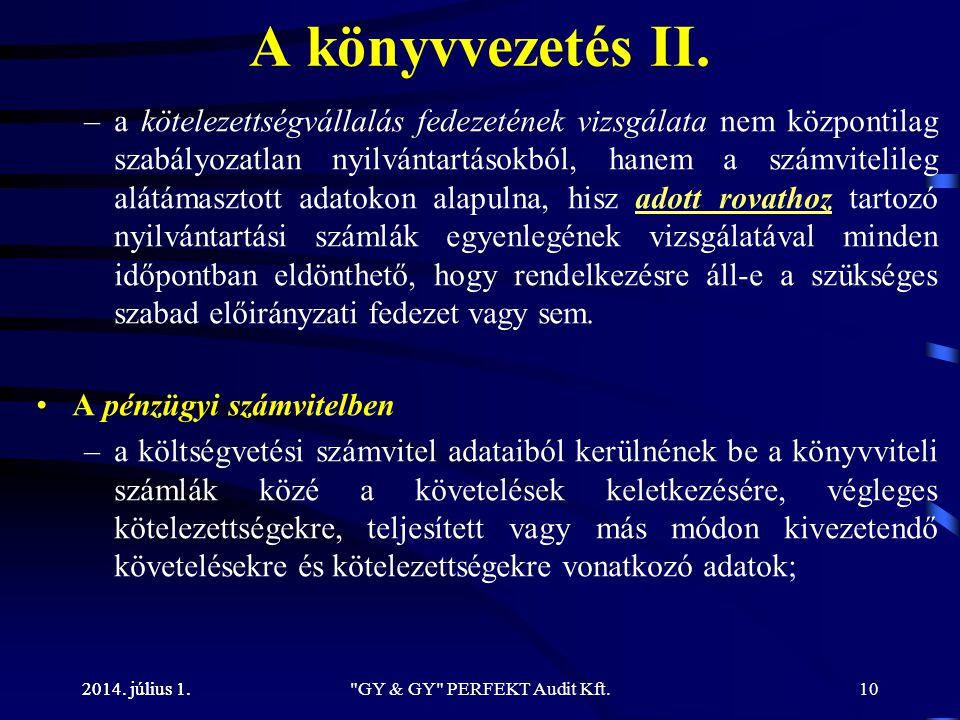 2014. július 1. A könyvvezetés II. –a kötelezettségvállalás fedezetének vizsgálata nem központilag szabályozatlan nyilvántartásokból, hanem a számvite