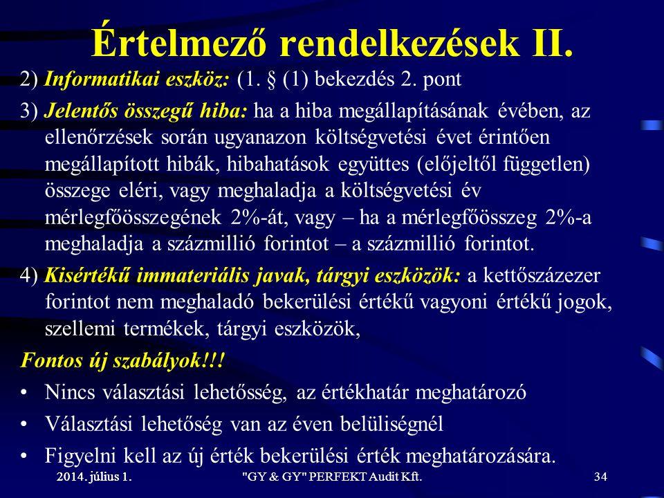 2014. július 1. Értelmező rendelkezések II. 2) Informatikai eszköz: (1. § (1) bekezdés 2. pont 3) Jelentős összegű hiba: ha a hiba megállapításának év