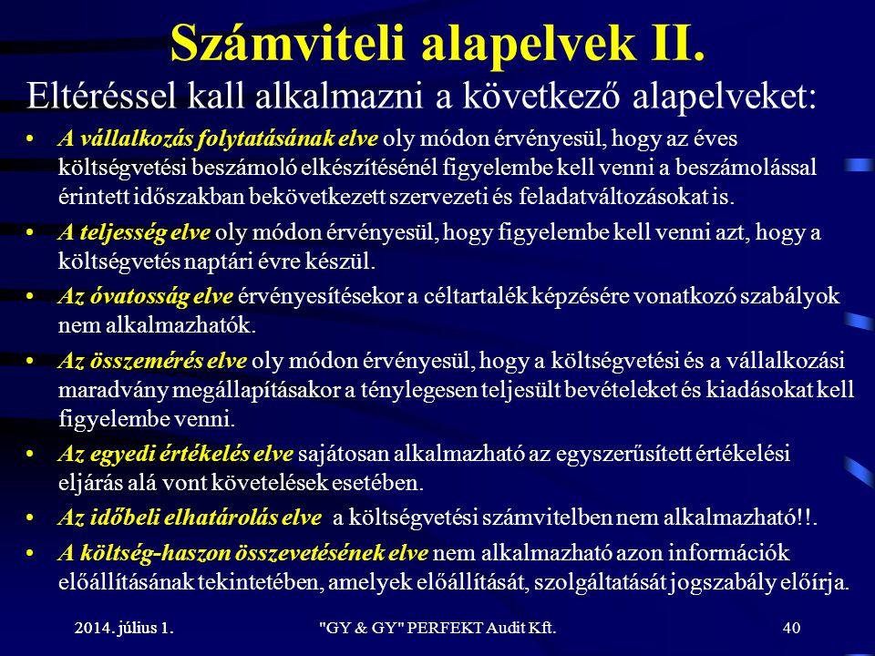 2014. július 1. Számviteli alapelvek II. Eltéréssel kall alkalmazni a következő alapelveket: •A vállalkozás folytatásának elve oly módon érvényesül, h