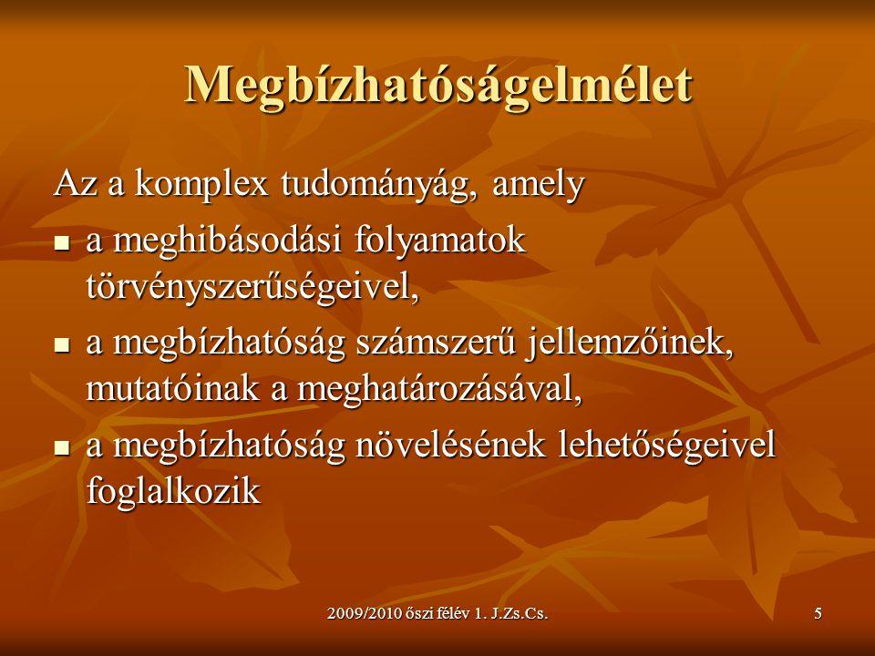 2009/2010 őszi félév 1.J.Zs.Cs.6 Megbízhatóság  A XX.