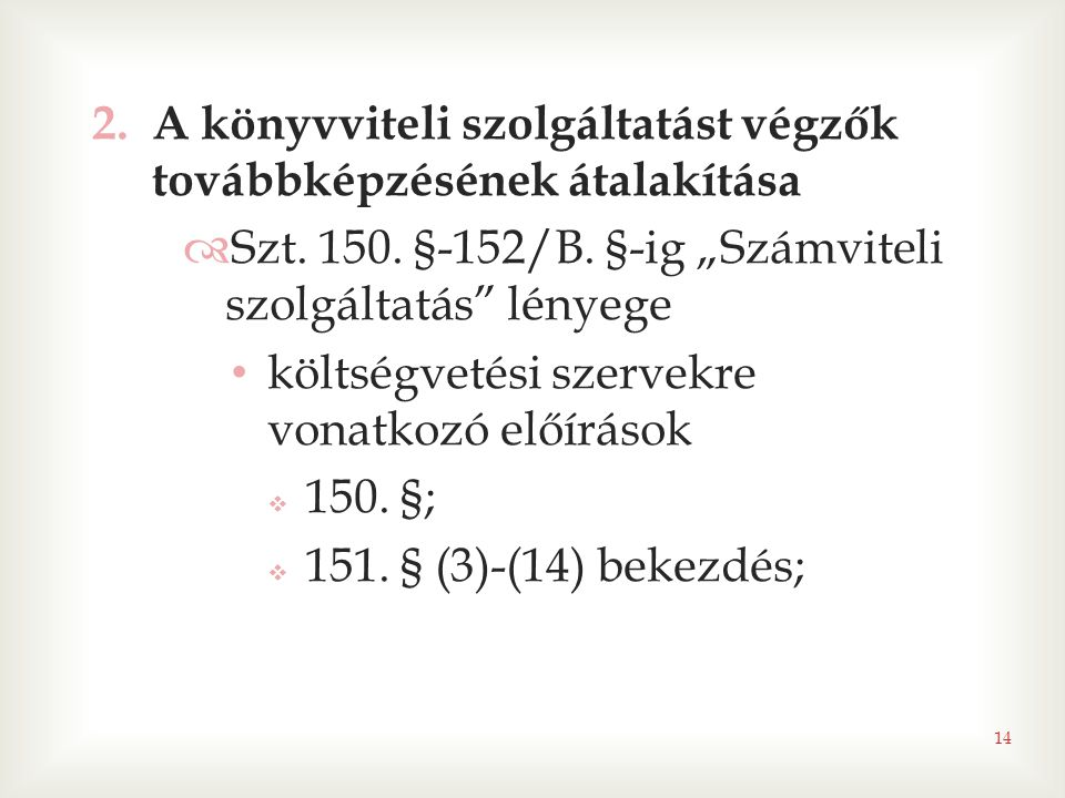 14 2.A könyvviteli szolgáltatást végzők továbbképzésének átalakítása  Szt.