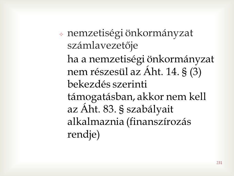  nemzetiségi önkormányzat számlavezetője ha a nemzetiségi önkormányzat nem részesül az Áht. 14. § (3) bekezdés szerinti támogatásban, akkor nem kell