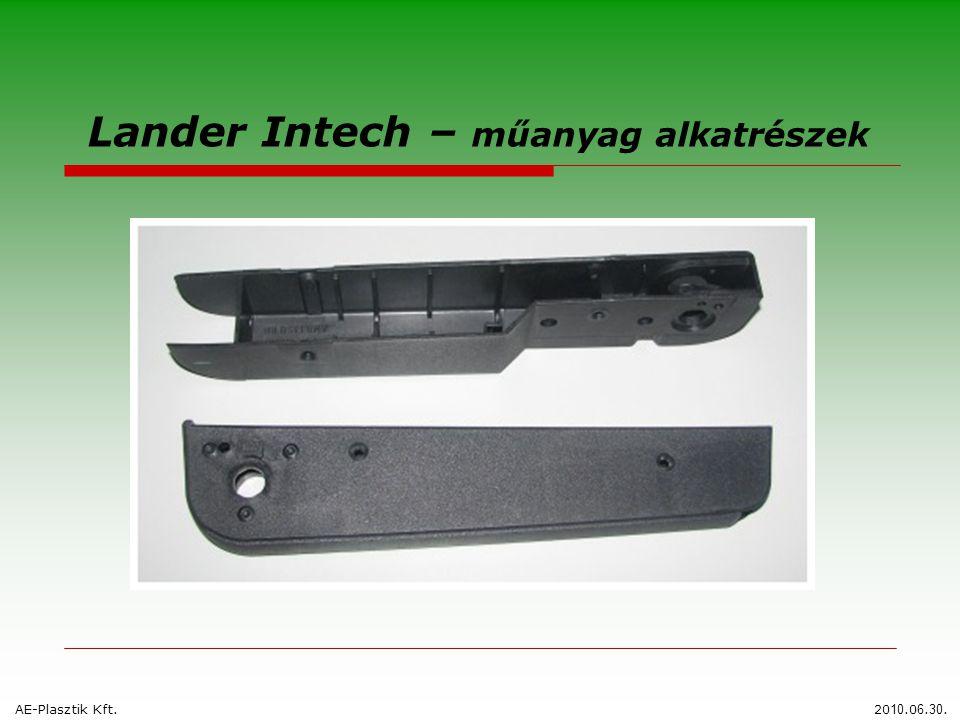 Lander Intech – műanyag alkatrészek AE-Plasztik Kft.20 10.0 6. 30.