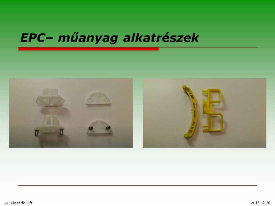 EPC– műanyag alkatrészek AE-Plasztik Kft.20 13. 0 2. 20.
