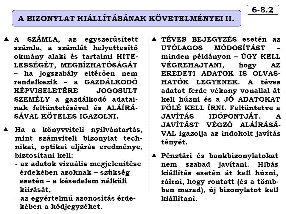 6-8.2 A BIZONYLAT KIÁLLÍTÁSÁNAK KÖVETELMÉNYEI II.