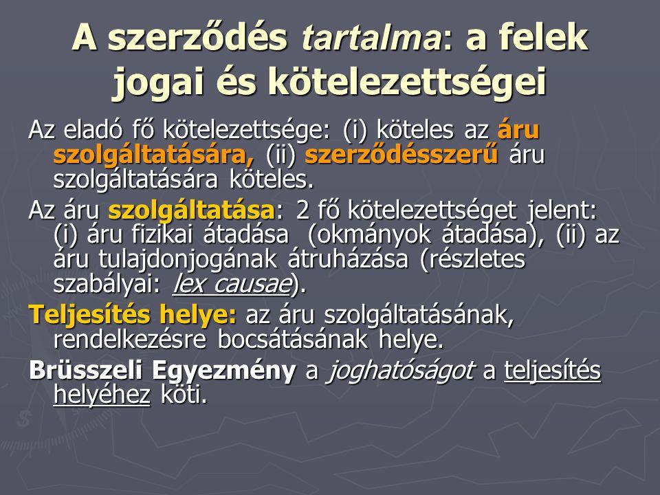 A szerződés tartalma: a felek jogai és kötelezettségei Az eladó fő kötelezettsége: (i) köteles az áru szolgáltatására, (ii) szerződésszerű áru szolgál