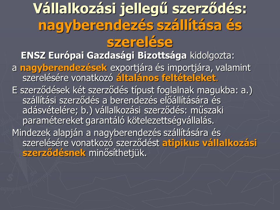 Vállalkozási jellegű szerződés: nagyberendezés szállítása és szerelése ENSZ Európai Gazdasági Bizottsága kidolgozta: ENSZ Európai Gazdasági Bizottsága