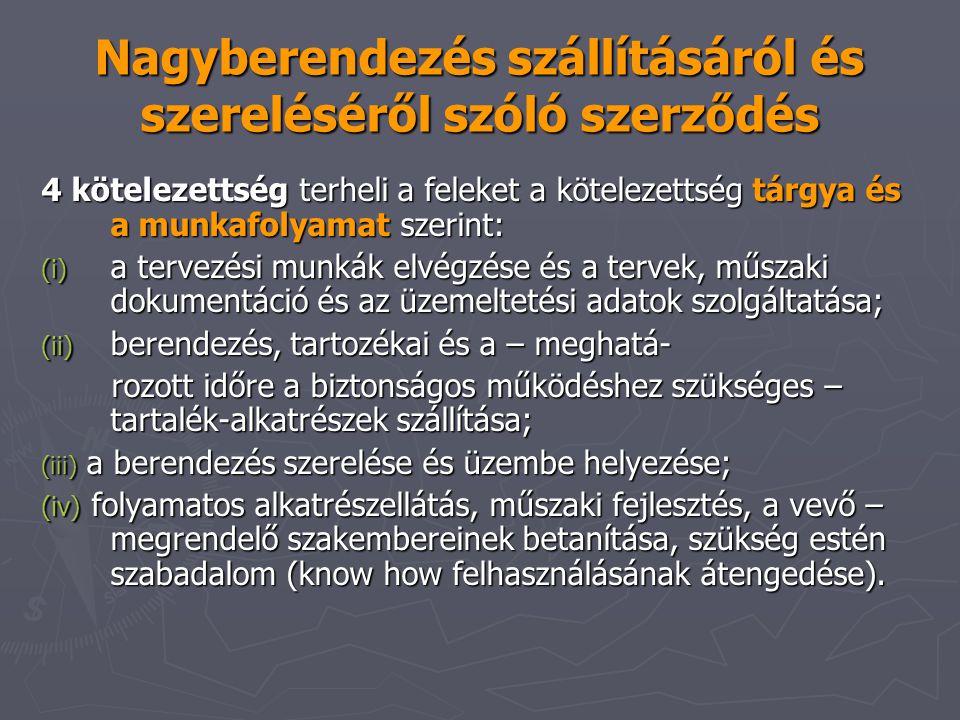 Nagyberendezés szállításáról és szereléséről szóló szerződés 4 kötelezettség terheli a feleket a kötelezettség tárgya és a munkafolyamat szerint: (i)