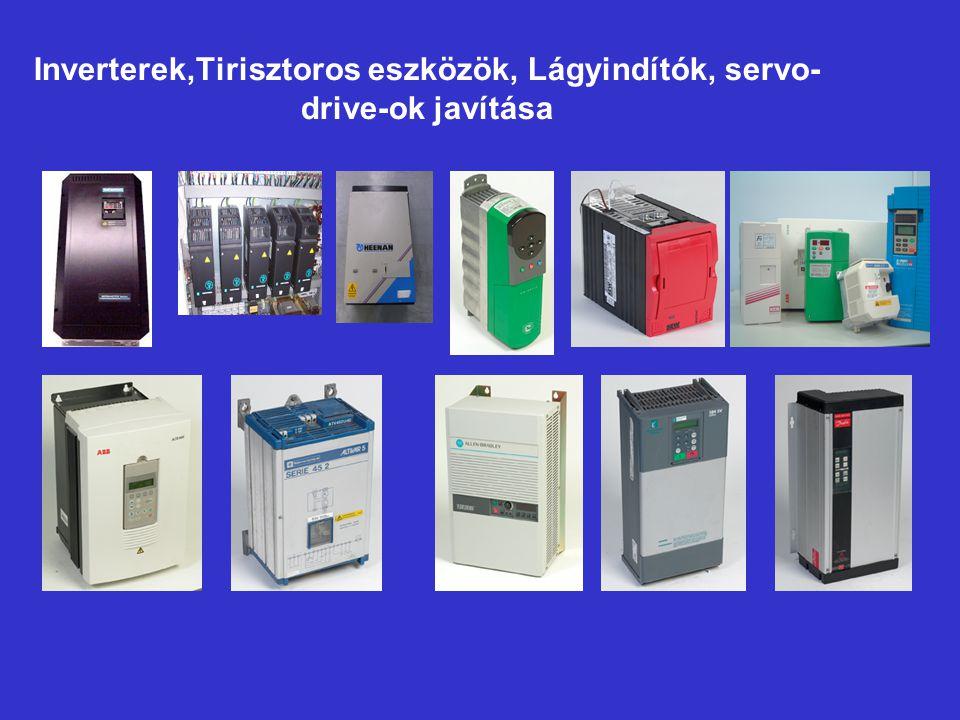 Inverterek,Tirisztoros eszközök, Lágyindítók, servo- drive-ok javítása »