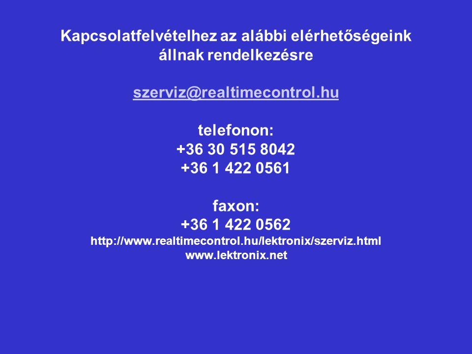 Kapcsolatfelvételhez az alábbi elérhetőségeink állnak rendelkezésre szerviz@realtimecontrol.hu telefonon: +36 30 515 8042 +36 1 422 0561 faxon: +36 1 422 0562 http://www.realtimecontrol.hu/lektronix/szerviz.html www.lektronix.net szerviz@realtimecontrol.hu