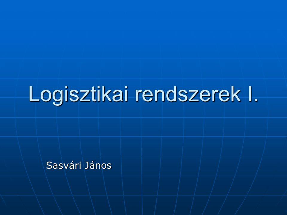Anyagi folyamatok a logisztikai rendszerekben Anyagi folyamatok a logisztikai rendszerekben 1.