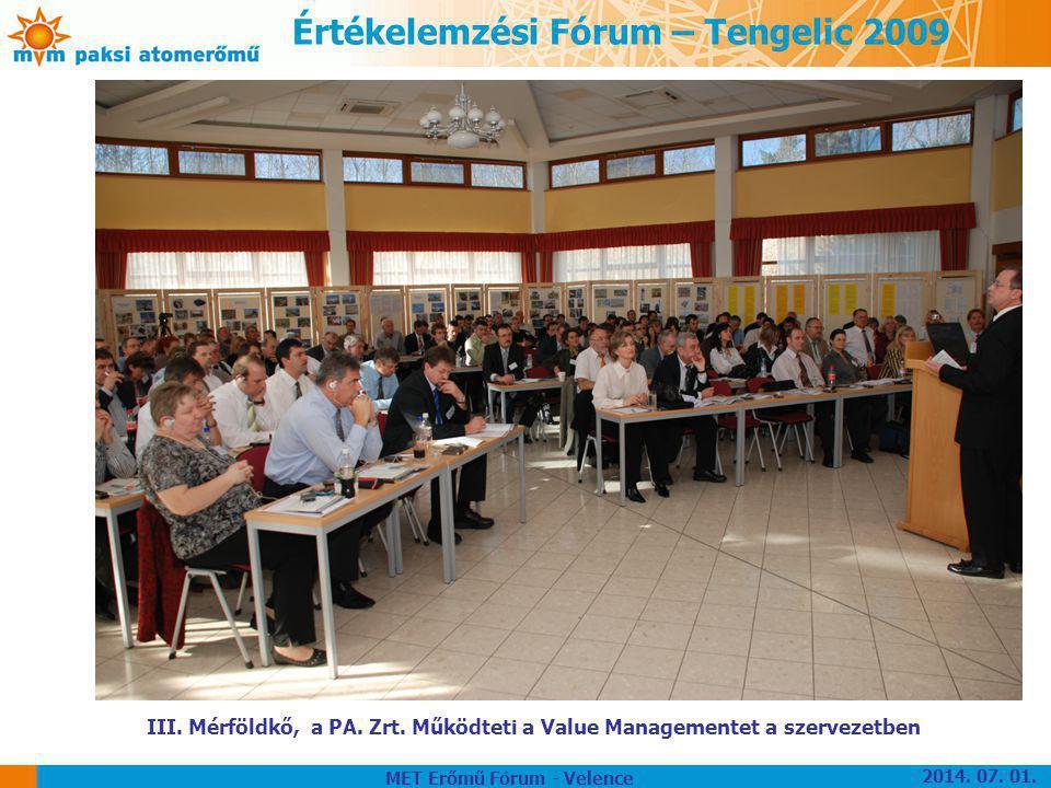 Értékelemzési Fórum – Tengelic 2009 III. Mérföldkő, a PA. Zrt. Működteti a Value Managementet a szervezetben 2014. 07. 01. MET Erőmű Fórum - Velence
