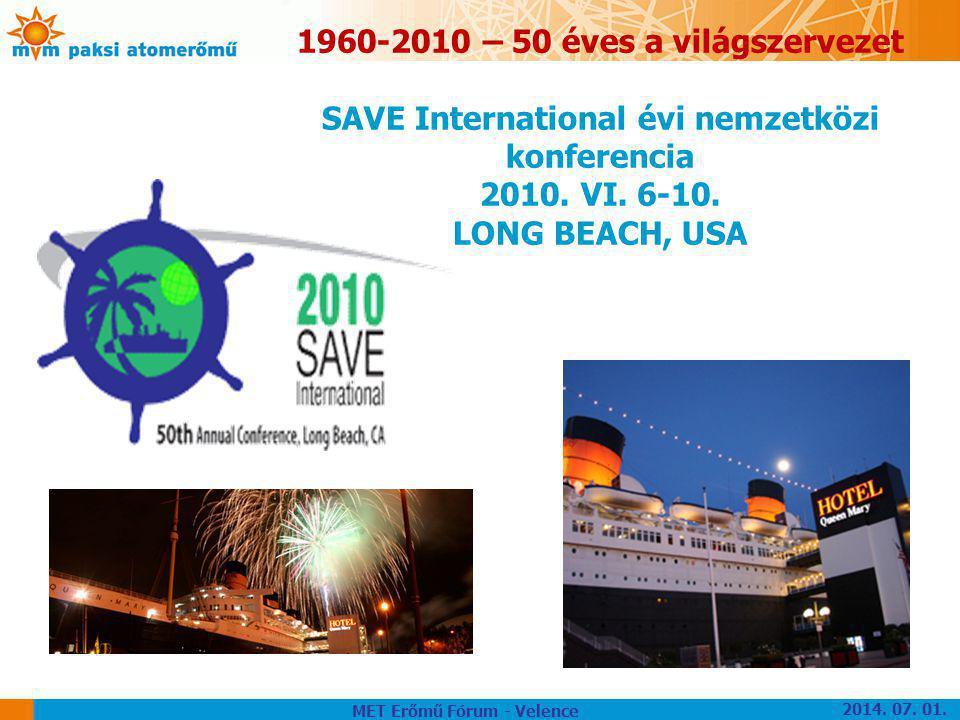 1960-2010 – 50 éves a világszervezet SAVE International évi nemzetközi konferencia 2010. VI. 6-10. LONG BEACH, USA MET Erőmű Fórum - Velence 2014. 07.