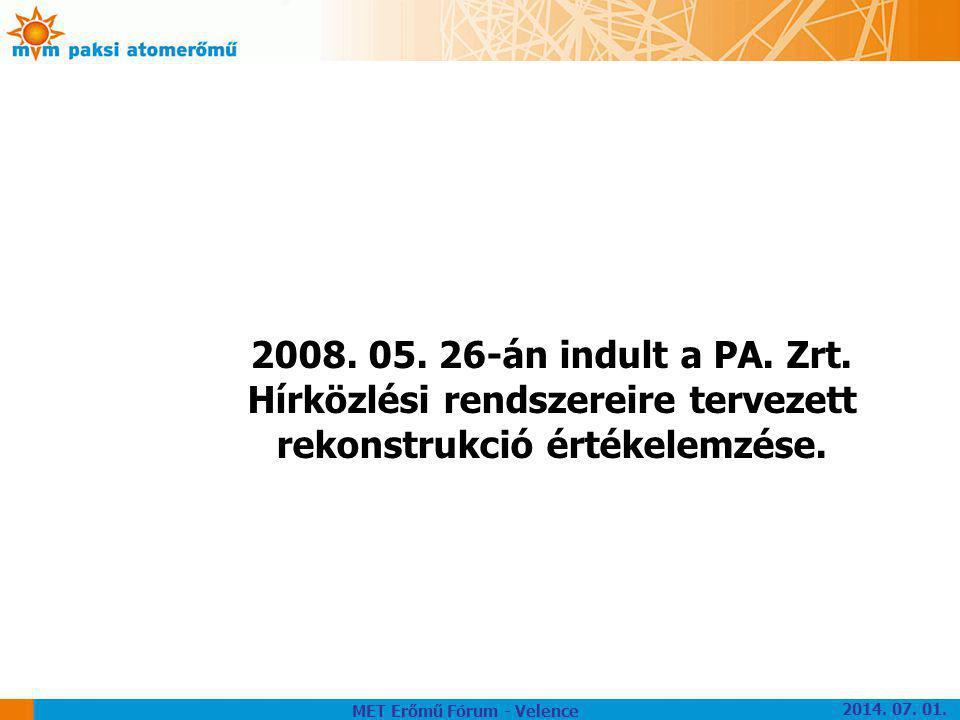 2008. 05. 26-án indult a PA. Zrt. Hírközlési rendszereire tervezett rekonstrukció értékelemzése. MET Erőmű Fórum - Velence 2014. 07. 01.
