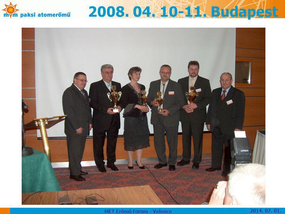 2008. 04. 10-11. Budapest MET Erőmű Fórum - Velence 2014. 07. 01.