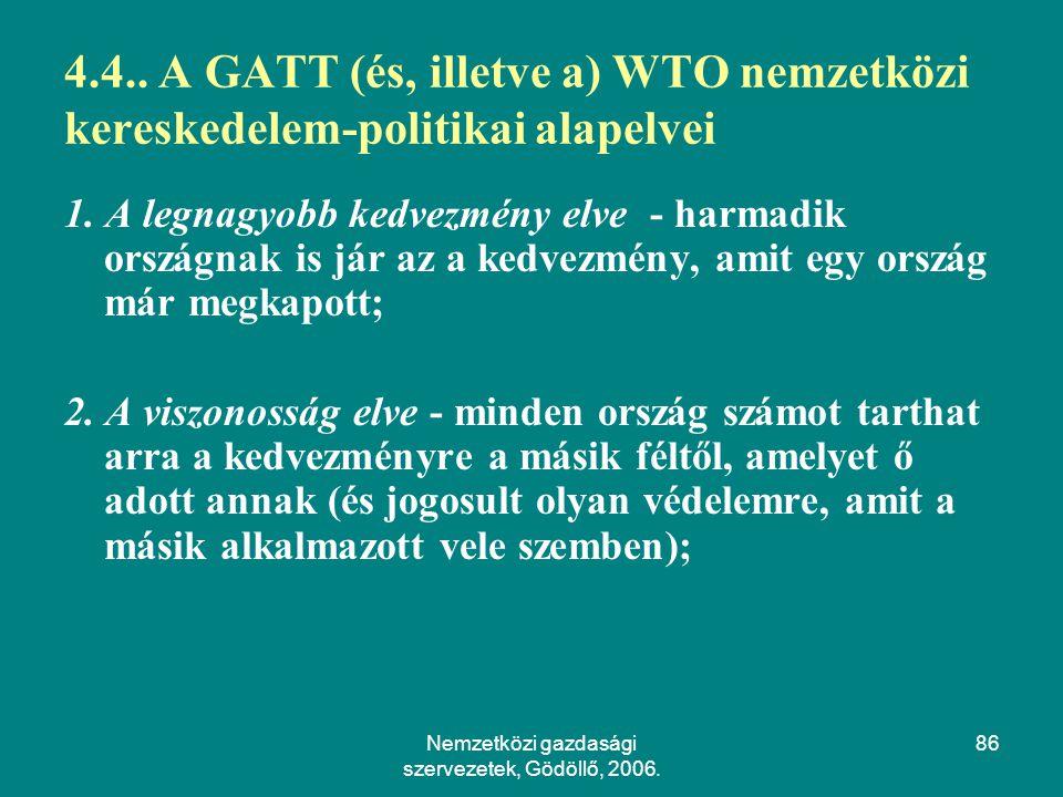 Nemzetközi gazdasági szervezetek, Gödöllő, 2006.86 4.4..