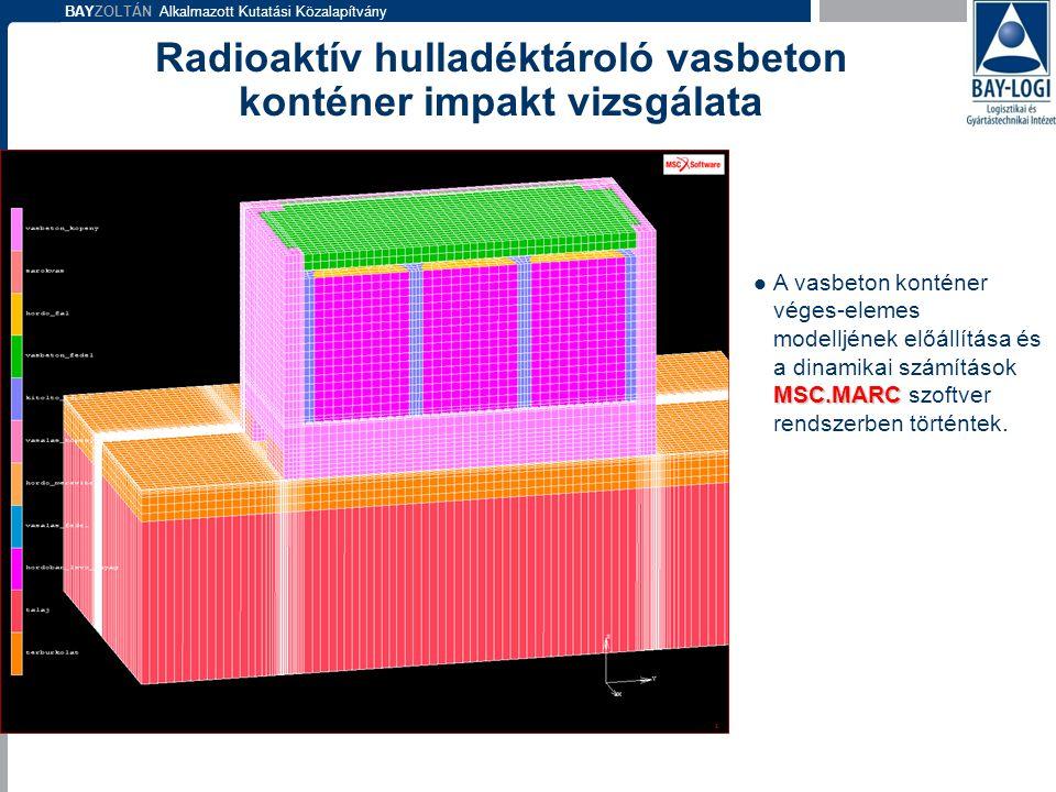 BAYZOLTÁN Alkalmazott Kutatási Közalapítvány MSC.MARC  A vasbeton konténer véges-elemes modelljének előállítása és a dinamikai számítások MSC.MARC sz