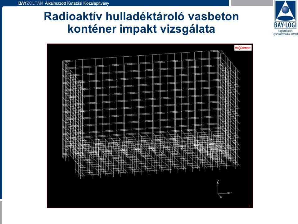 BAYZOLTÁN Alkalmazott Kutatási Közalapítvány Radioaktív hulladéktároló vasbeton konténer impakt vizsgálata