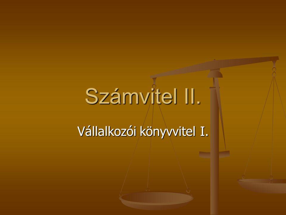 Számvitel II. Vállalkozói könyvvitel I.