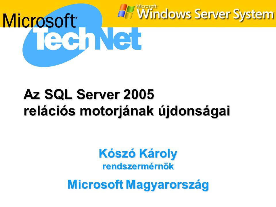 Online visszatöltés  SQL Server 2000  Visszatöltés közben az adatbázis offline, nem használható  SQL Server 2005  Az adatbázis online marad –Csak a visszatöltött rész nem elérhető  Visszatöltés részekben –File / Filegroup visszatöltés –A megsérült adatlapok követése és lap szintű visszatöltés